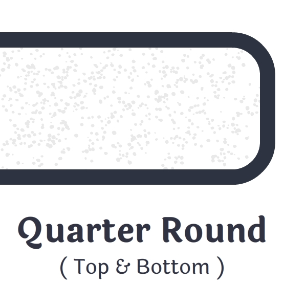 Quarter Round Top & Bottom